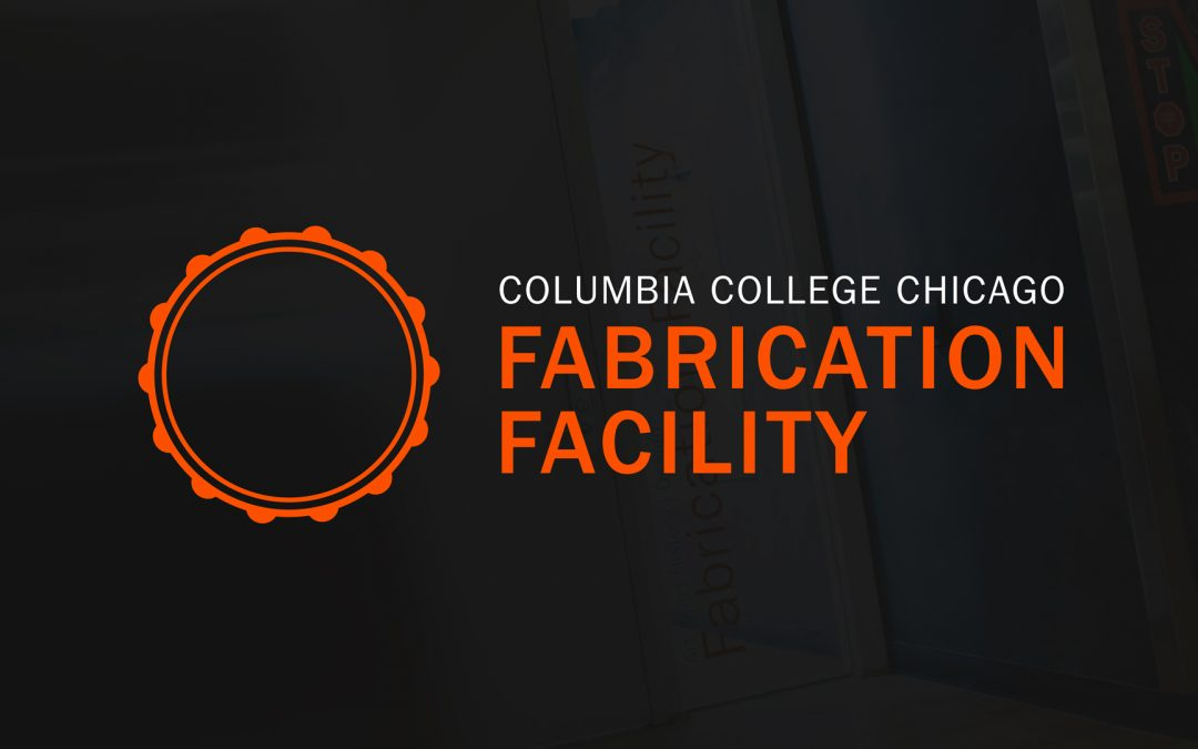 Columbia College Chicago: Fabrication Facility Branding & Assets